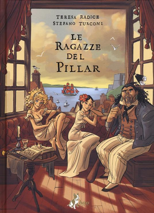 Le ragazze del Pillar. Vol. 1 - Teresa Radice,Stefano Turconi - copertina