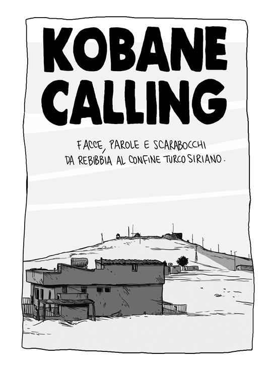 Kobane calling. Oggi - Zerocalcare - 2