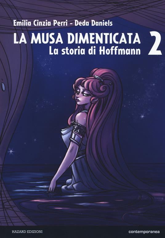 La musa dimenticata. La storia di Hoffmann. Vol. 2 - Emilia Cinzia Perri - copertina