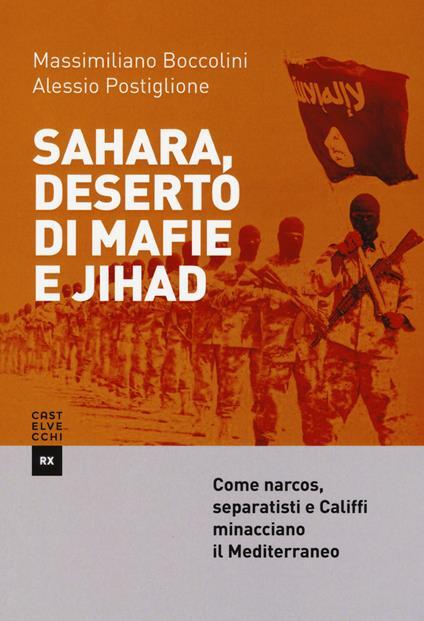 Sahara, deserto di mafie e Jihad - Massimiliano Boccolini,Alessio Postiglione - copertina