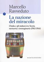 La nazione del miracolo. L'Italia e gli italiani tra storia, memoria e immaginario (1963-1964)