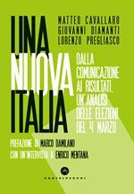 Una nuova Italia. Dalla comunicazione ai risultati, un'analisi delle elezioni del 4 marzo
