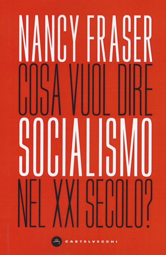 Cosa vuol dire socialismo nel XXI secolo? - Nancy Fraser - copertina