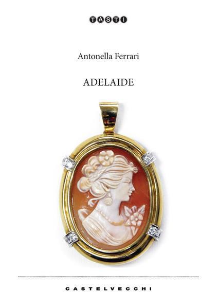 Adelaide - Antonella Ferrari - copertina