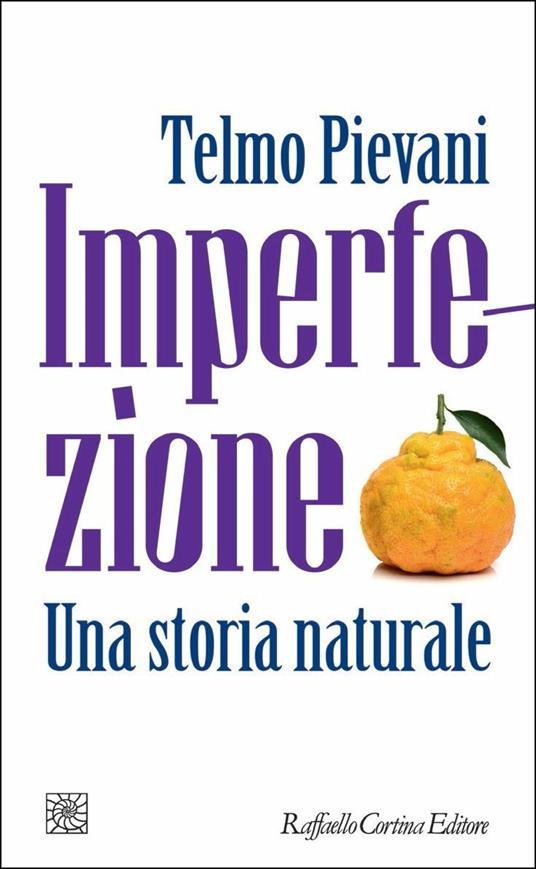 Imperfezione. Una storia naturale - Telmo Pievani - copertina