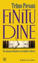 Finitudine. Un romanzo filosofico su fragilità e libertà