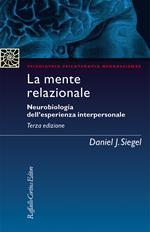 La mente relazionale. Neurobiologia dell'esperienza interpersonale