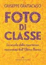 Foto di classe. La scuola della ripartenza raccontata dall'Ultimo Banco
