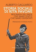 Storia sociale di Rita Pavone. Biografia del Paese che siamo stati e che siamo diventati