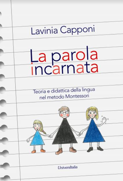La parola incarnata. Teoria e didattica della lingua nel metodo Montessori - Lavinia Capponi - copertina