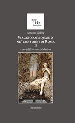 Viaggio antiquario ne' confronti di Roma. Vol. 2