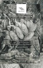 La Roma di Raffaele Riario tra XV e XVI secolo. Cultura antiquaria e cantieri decorativi. Atti del Convegno (Roma, 2 frabbraio 2016)