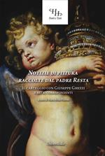 Notizie di pittura raccolte dal padre Resta. Il carteggio con Giuseppe Ghezzi e altri corrispondenti. Ediz. per la scuola