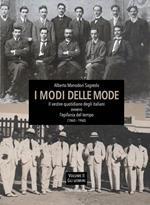 I modi delle mode. Il vestire quotidiano degli italiani ovvero l'epifania del tempo (1860-1960). Ediz. per la scuola. Vol. 2