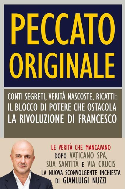 Peccato originale. Conti segreti, verità nascoste, ricatti: il blocco di potere che ostacola la rivoluzione di Francesco - Gianluigi Nuzzi - ebook
