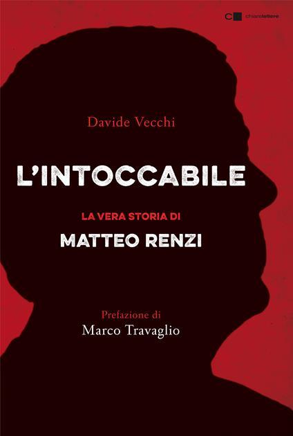 L' intoccabile. La vera storia di Matteo Renzi - Davide Vecchi - ebook