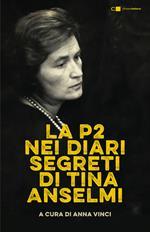 La P2 nei diari segreti di Tina Anselmi. Nuova ediz.