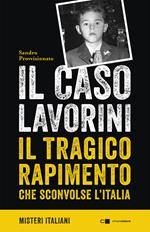 Il caso Lavorini. Il tragico rapimento che sconvolse l'Italia