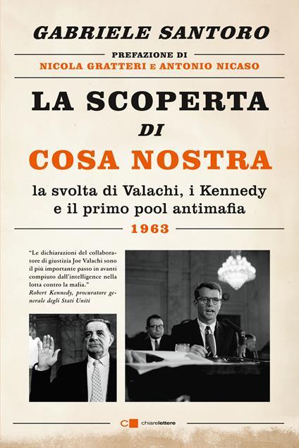 La scoperta di Cosa Nostra. La svolta di Valachi, i Kennedy e il primo pool antimafia - Gabriele Santoro - copertina