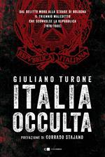 Italia occulta. Dal delitto Moro alla strage di Bologna. Il triennio maledetto che sconvolse la Repubblica (1978-1980)