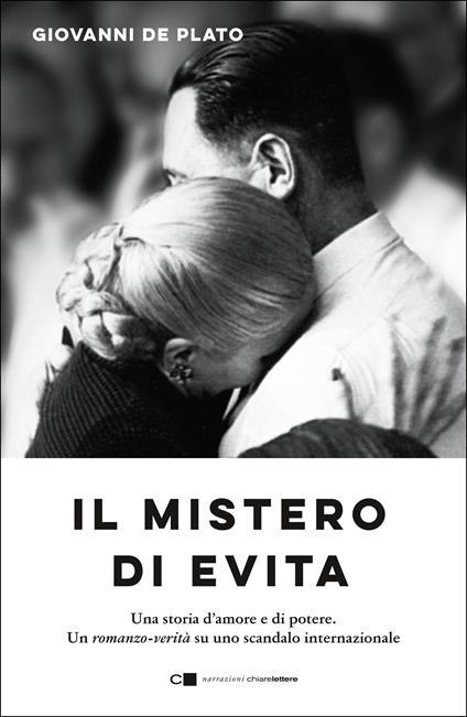 Il mistero di Evita. Una storia d'amore e di potere. Un romanzo-verità su uno scandalo internazionale - Giovanni De Plato - ebook