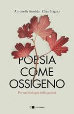 Poesia come ossigeno. Per un'ecologia della parola. Ediz. critica