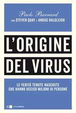 L' origine del virus. Le verità tenute nascoste che hanno ucciso milioni di persone