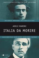 Italia da morire. I delitti eccellenti e misteriosi che hanno fatto la storia