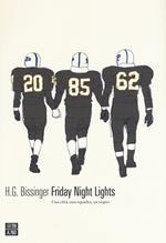 Friday Night Lights. Una città, una squadra, un sogno