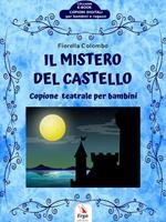 Il mistero del castello. Copione teatrale per bambini