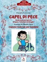 Capel di pece. Copione teatrale per bambini ispirato all'opera «Il barbiere di Siviglia»