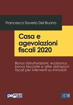 Casa e agevolazioni fiscali 2020. Bonus ristrutturazioni, ecobonus, bonus facciate e altre detrazioni fiscali per interventi su immobili