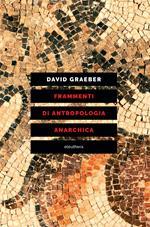 Frammenti di antropologia anarchica