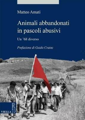 Animali abbandonati in pascoli abusivi. Un '68 diverso - Matteo Amati - copertina