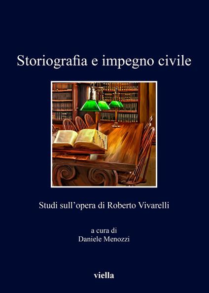 Storiografia e impegno civile. Studi sull'opera di Roberto Vivarelli - Daniele Menozzi - ebook