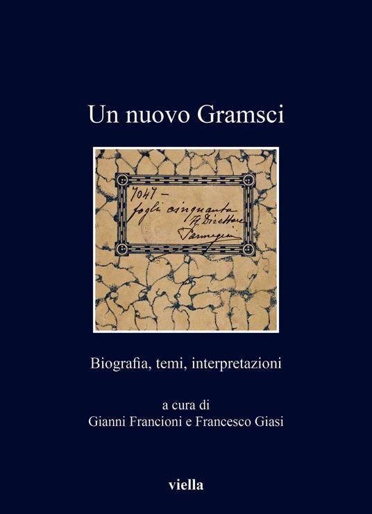 Un nuovo Gramsci. Biografia, temi, interpretazioni - copertina