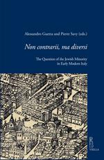 Non contrarii, ma diversi. The question of the jewish minority in early modern Italy