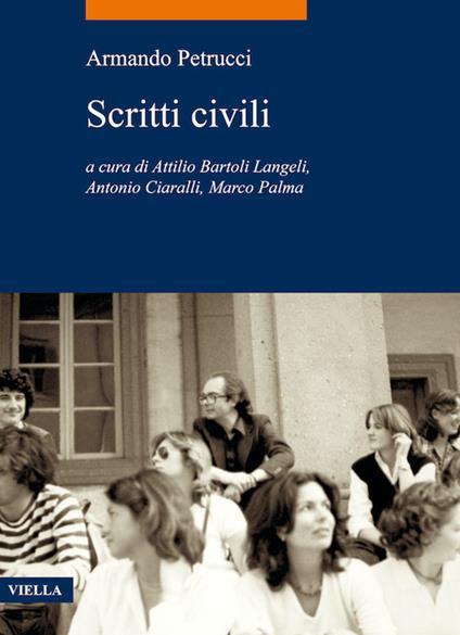 Scritti civili - Attilio Bartoli Langeli,Antonio Ciaralli,Marco Palma,Armando Petrucci - ebook