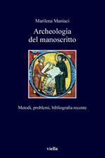Archeologia del manoscritto. Metodi, problemi, bibliografia recente