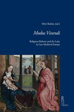 Modus vivendi. Religious reform and the laity in late medieval Europe