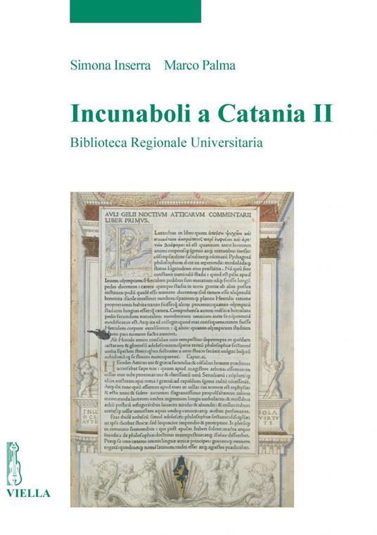 Incunaboli a Catania. Vol. 2 - Simona Inserra,Marco Palma - ebook