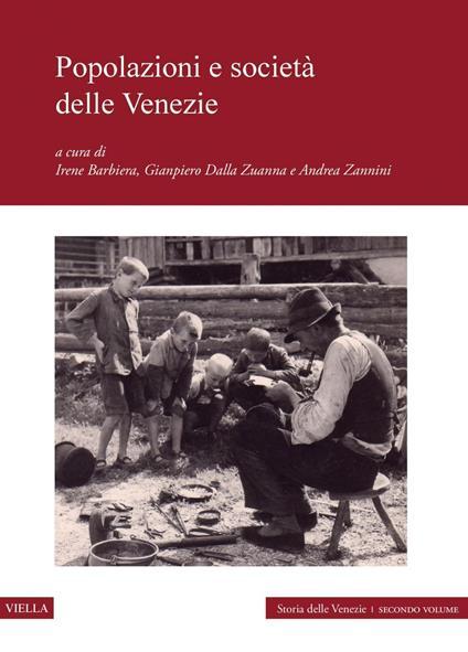 Popolazioni e società delle Venezie - Irene Barbiera,Gianpiero Dalla Zuanna,Andrea Zannini - ebook