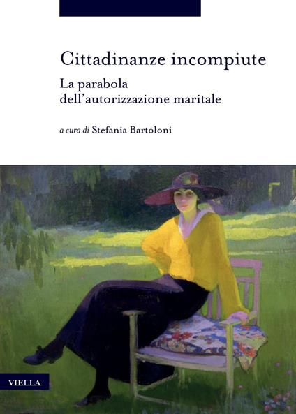 Cittadinanze incompiute. La parabola dell'autorizzazione maritale - Stefania Bartoloni - ebook