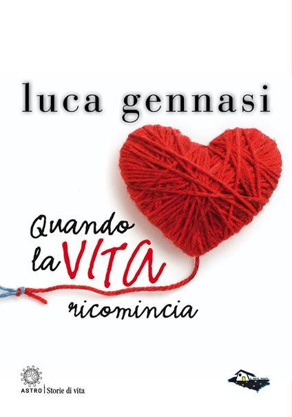 Quando la vita ricomincia - Luca Gennasi - copertina