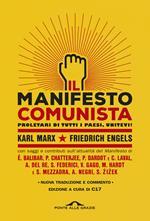 Il manifesto comunista. Con saggi e contributi sull'attualità del Manifesto
