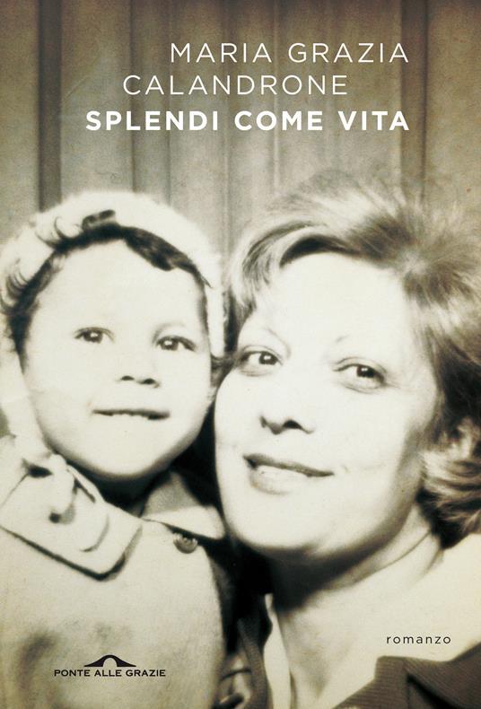 Splendi come vita - Maria Grazia Calandrone - copertina