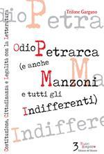 Odio Petrarca (e anche Manzoni e tutti gli indifferenti). Costituzione, cittadinanza e legalità con la letteratura