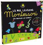 Un mondo di numeri. Montessori. Ediz. illustrata. Con gadget