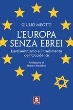 L' Europa senza ebrei. L'antisemitismo e il tradimento dell'Occidente