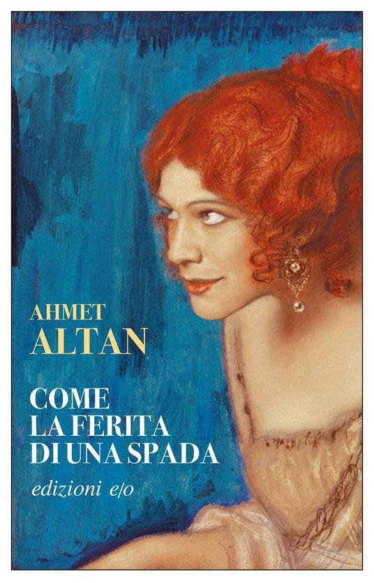 Come la ferita di una spada. Quartetto ottomano. Vol. 1 - Ahmet Altan,Claudio Ombegari,Paola Ragazzi - ebook